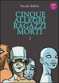Cinque allegri ragazzi morti. Con CD Audio. Vol. 2