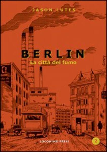 Berlin. Vol. 2: La città di fumo - Jason Lutes - copertina