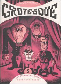 La città Criptica (parte seconda). Grotesque. Vol. 3