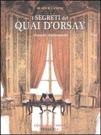 I segreti del Quai d'Orsay. Cronache diplomatiche. Vol. 1