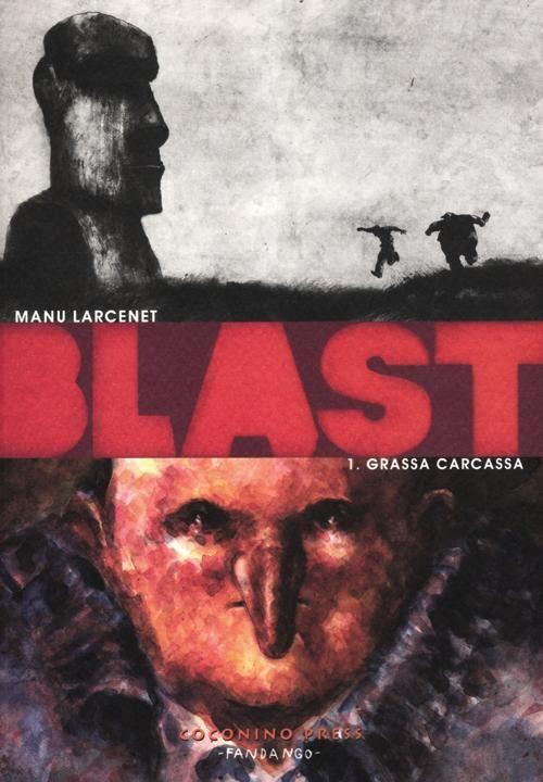 Grassa carcassa. Blast. Vol. 1