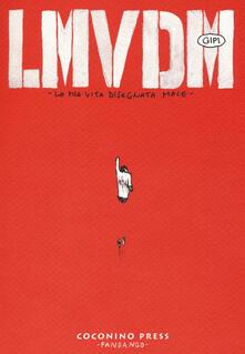 LMVDM. La mia vita disegnata male - Gipi - copertina