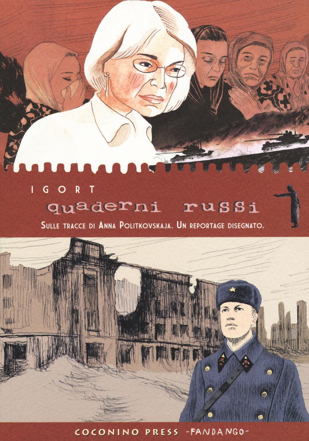 Quaderni russi. Sulle tracce di Anna Politkovskaja. Un reportage disegnato