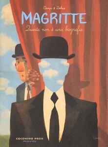 Magritte. Questa non è una biografia - Thomas Campi,Vincent Zabus - copertina