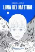 Libro Luna del mattino Francesco Cattani
