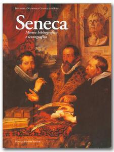 Seneca. Mostra bibliografica e iconografica