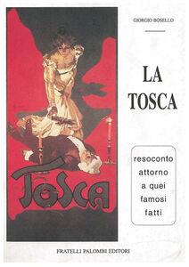 La Tosca. Resoconto attorno a quei famosi fatti