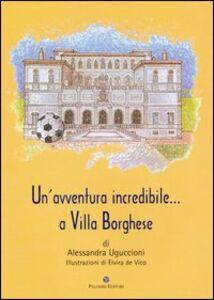 Un' Avventura incredibile a Villa Borghese
