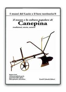 Il museo e la cultura popolare di Canepina. Tradizioni, storia, natura