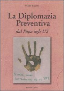 La diplomazia preventiva. Dal papa agli U2