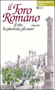 Il foro romano. Il rito, la giustizia, gli onori