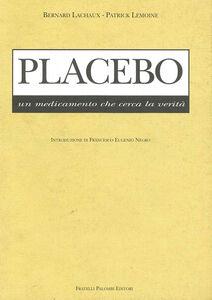 Placebo. Un medicamento che cerca la verità
