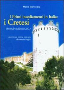 I primi insediamenti in Italia: i cretesi. La scrittura cretese-micenea a Lucera in Puglia