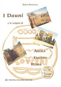 I Dauni e le origini di Ardea, Lucera, Roma