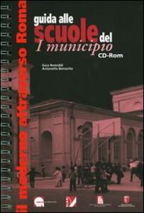 Guida alle scuole del I municipio. Con CD-ROM