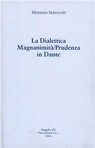 La dialettica magnanimità/prudenza in Dante. Due commenti inediti del Trecento all'«Inferno»...