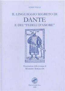 Il linguaggio segreto di Dante e dei «Fedeli d'amore» - Luigi Valli - copertina