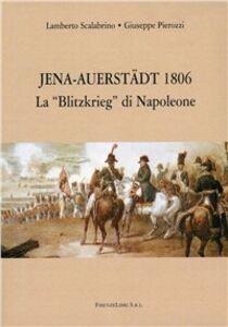 Jena Auerstädt 1806. La «Blitzkrieg» di Napoleone