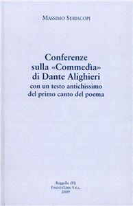 Conferenze sulla «Commedia» di Dante Alighieri con un testo antichissimo del primo canto del poema