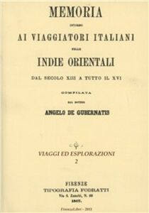 Memoria intorno ai viaggiatori italiani nelle Indie Orientali dal secolo XIII a tutto il XVI
