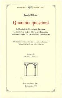 Quaranta questioni. Sull'origine, l'essere, la natura e la proprietà dell'anima, e su cosa essa sia di eternità in eternità
