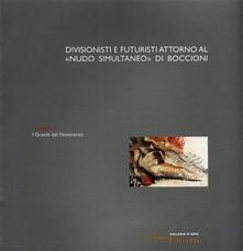 Letterarioprimopiano.it Divisionismo e futuristi attorno al «Nudo simultaneo» di Boccioni. Ediz. illustrata Image