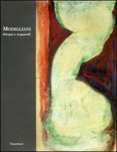 Modigliani. Disegni e acquerelli. Ediz. illustrata