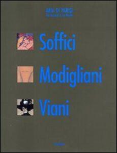 Tre toscani a La Ruche. Soffici Modigliani Viani