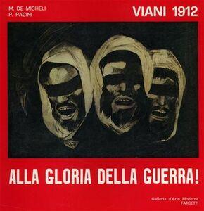 Viani 1912. Alla gloria della guerra!