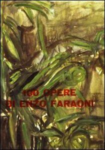100 opere di Enzo Faraoni