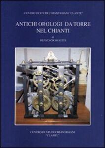 Antichi orologi da torre nel Chianti