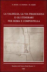La Valdelsa, la via Francigena e gli itinerari per Roma e Compostella