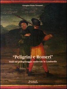 Pelegrini e Romeri. Studi sul pellegrinaggio medievale in Lombardia