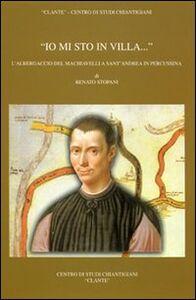 «Io mi sto in villa...». L'albergaccio del Machiavelli a Sant'Andrea in Percussina