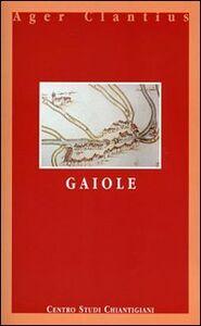 Gaiole. Ediz. italiana e inglese