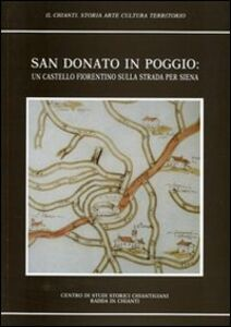 San Donato in Poggio. Un castello fiorentino sull strada per Siena