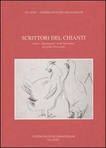 Scrittori del Chianti. Autori chiantigiani nella letteratura del primo Novecento