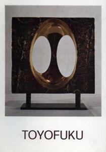 Tomonori Toyofuku. Catalogo della mostra (Cortina d'Ampezzo, 18 febbraio-5 marzo 1973)