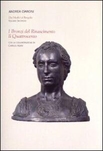 Dai Medici al Bargello. Vol. 2: I bronzi del Rinascimento. Il Quattrocento.