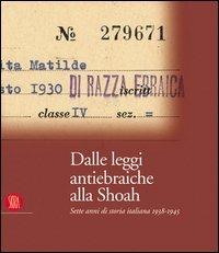 Dalle leggi antiebraiche alla Shoah. Sette anni di storia italiana 1938-1945 - - wuz.it