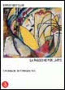 Ernst Beyeler. La passione per l'arte. Conversazioni con Christophe Mory