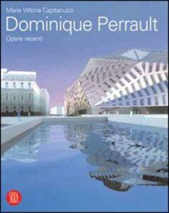 Dominique Perrault. Opere recenti