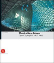 Chievoveronavalpo.it Massimiliano Fuksas. Opere e progetti 1970-2005. Ediz. illustrata Image