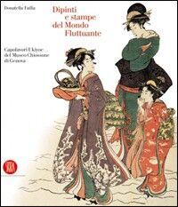 Dipinti e stampe del mondo fluttuante. Capolavori Ukiyoe del Museo Chiossone