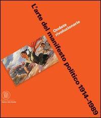 L' arte del manifesto politico 1914-1989. Ondate rivoluzionarie