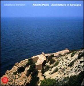 Alberto Ponis. Architettura in Sardegna. Ediz. italiana e inglese