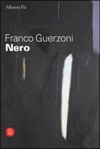 Franco Guerzoni. Nero. Catalogo della mostra (Milano, 29 settembre-29 ottobre 2005)