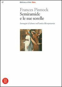 Semiramide e le sue sorelle. Immagini di donne nell'antica Mesopotamia