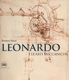 Criticalwinenotav.it Leonardo e le arti meccaniche. Ediz. illustrata Image
