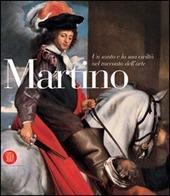 Martino. Un santo e la sua civilta nel racconto dell'arte. Catalogo della mostra (Tolmezzo, 29 aprile-30 settembre 2006)